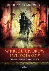 Okładka książki W kręgu upiorów i wilkołaków. Demonologia słowiańska. Bohdan Baranowski