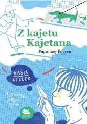 Okładka książki Z kajetu Kajetana. Pogromcy Pogora Kasia Keller