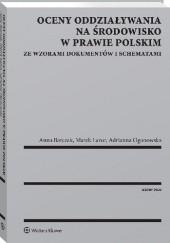 Okładka książki Oceny oddziaływania na środowisko w prawie polskim. Ze wzorami dokumentów i schematami