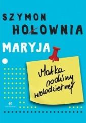 Okładka książki Maryja. Matka rodziny wielodzietnej Szymon Hołownia