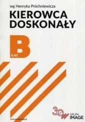 Okładka książki Kierowca Doskonały Henryk Próchniewicz