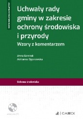 Okładka książki Uchwały rady gminy w zakresie ochrony środowiska i przyrody. Wzory z komentarzem Anna Barczak,Adrianna Ogonowska