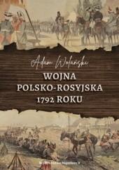 Okładka książki Wojna polsko-rosyjska 1792 roku Adam Wolański