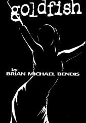 Okładka książki A.K.A. Goldfish Brian Michael Bendis