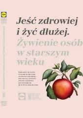 Okładka książki Jeść zdrowiej i żyć dłużej Mirosław Jarosz,Karol Okrasa