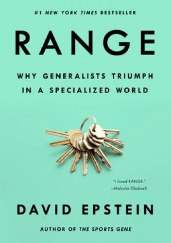 Okładka książki Range: Why Generalists Triumph in a Specialized World David Epstein