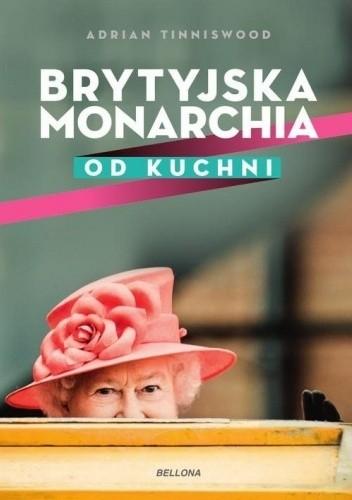 Okładka książki Brytyjska monarchia od kuchni Adrian Tinniswood