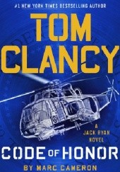 Okładka książki Code of Honor Tom Clancy, Marc Cameron