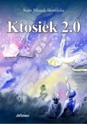 Okładka książki Ktosiek 2.0 Beata Piliszek-Słowińska