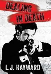 Okładka książki Dealing in Death L.J. Hayward
