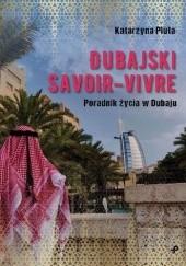 Okładka książki Dubajski savoir-vivre. Poradnik życia w Dubaju Katarzyna Pluta