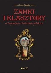 Okładka książki Zamki i klasztory w legendach i baśniach polskich Zenon Gierała
