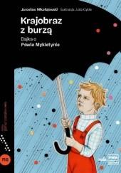 Okładka książki Krajobraz z burzą. Bajka o Pawle Mykietynie Jarosław Mikołajewski