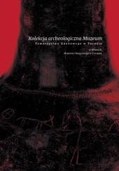 Okładka książki Kolekcja archeologiczna Muzeum Towarzystwa Naukowego w Toruniu w zbiorach Muzeum Okręgowego w Toruniu praca zbiorowa