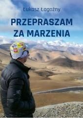 Okładka książki Przepraszam za marzenia Łukasz Łagożny