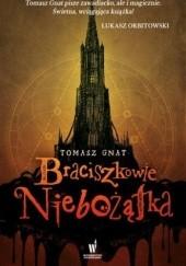 Okładka książki Braciszkowie Niebożątka Tomasz Gnat