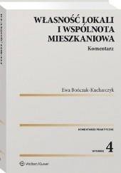 Okładka książki Własność lokali i wspólnota mieszkaniowa. Komentarz Ewa Bończak-Kucharczyk