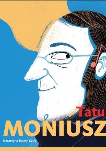 Okładka książki Tatulczyk Moniuszko Katarzyna Huzar-Czub