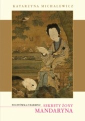 Okładka książki Sekrety Żony Mandaryna Katarzyna Michalewicz