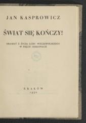 Okładka książki Świat się kończy! Jan Kasprowicz