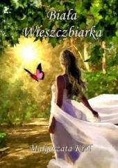 Okładka książki Biała Wieszczbiarka Małgorzata Król