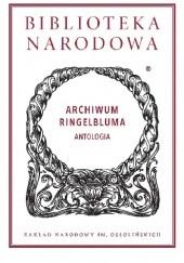 Okładka książki Archiwum Ringelbluma. Antologia Jacek Leociak