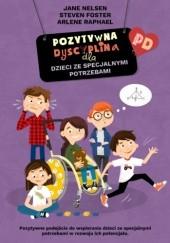 Okładka książki Pozytywna Dyscyplina dla dzieci ze specjalnymi potrzebami Jane Nelsen,Steven Foster,Arlene Raphael