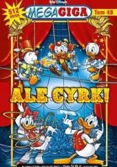 Okładka książki MegaGiga. Tom 2/2017 (48): Ale cyrk Walt Disney,Redakcja magazynu Kaczor Donald