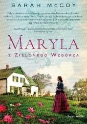 Okładka książki Maryla z Zielonego Wzgórza Sarah McCoy