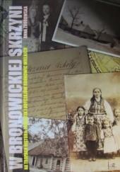 Okładka książki W bronowickiej skrzyni. Na tropach historii, pamiątek i obyczajów Bronowic Wielkich
