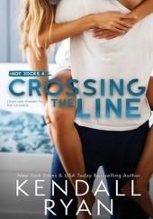 Okładka książki Crossing the Line Kendall Ryan