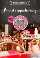 Okładka książki Poranki o zapachu kawy Malwina Ferenz