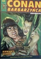 Okładka książki Conan Barbarzyńca. Tom 44 - Krwawy ogród Chuck Dixon,Ernie Chan,Gary Kwapisz