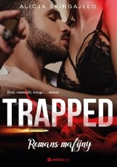 Okładka książki Trapped. Romans mafijny Alicja Skirgajłło