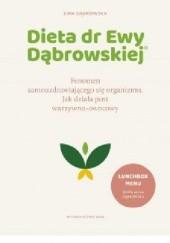 Okładka książki Dieta dr Ewy Dąbrowskiej®. Fenomen samouzdrawiającego się organizmu. Jak działa post warzywno-owocowy Ewa Dąbrowska