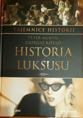 Okładka książki Historia luksusu Giorgio Riello