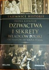 Okładka książki Dziwactwa i sekrety władców Polski
