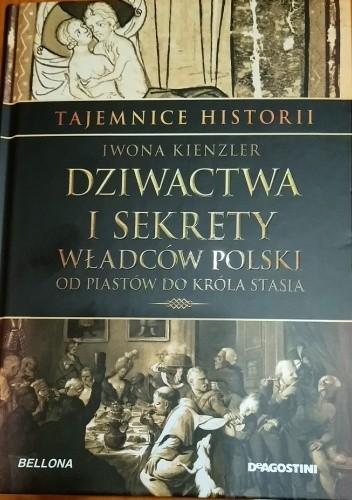 Okładka książki Dziwactwa i sekrety władców Polski Iwona Kienzler