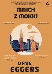 Okładka książki Mnich z Mokki Dave Eggers