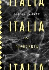 Okładka książki Italia do zjedzenia Bartek Kieżun