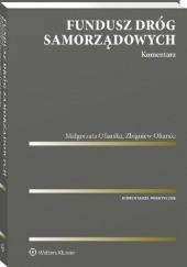 Okładka książki Fundusz Dróg Samorządowych. Komentarz Zbigniew Ofiarski,Ofiarska Małgorzata