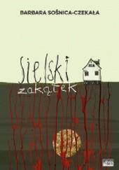 Okładka książki Sielski zakątek Barbara Sośnica-Czekała