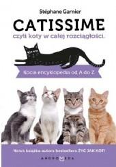 Okładka książki CATISSIME czyli koty w całej rozciągłości. Kocia encyklopedia od A do Z Stéphane Garnier