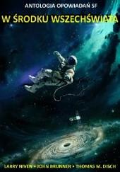 Okładka książki W środku Wszechświata Thomas M. Disch,John Brunner,Larry Niven