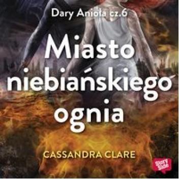 Okładka książki Miasto niebiańskiego ognia Cassandra Clare