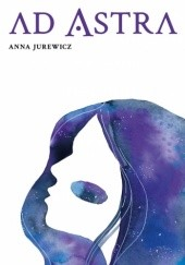 Okładka książki Ad Astra Anna Jurewicz