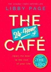 Okładka książki The 24-Hour Café Libby Page