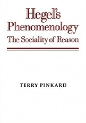 Okładka książki Hegels Phenomenology: The Sociality of Reason Terry Pinkard