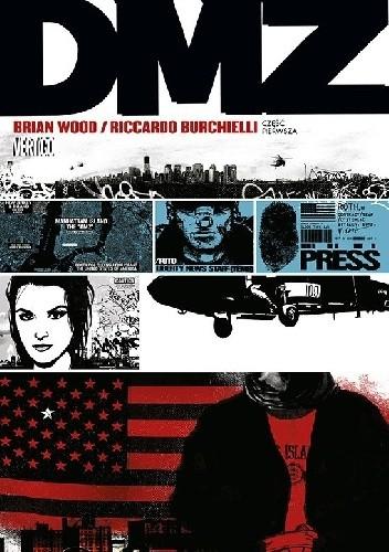 Okładka książki DMZ- Strefa Zdemilitaryzowana. Tom 1 Riccardo Burchielli,Brian Wood