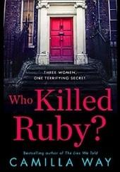 Okładka książki Who Killed Ruby? Camilla Way